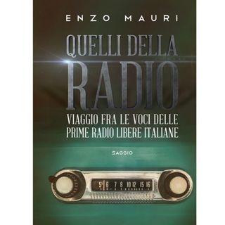 """Enzo Mauri - autore del libro """"Quelli della radio"""". Appunti e racconti degli anni che sconvolsero l'FM"""