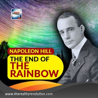 Napoleon Hill The End Of The Rainbow