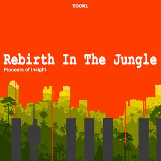 05 - Rebirth In The Jungle