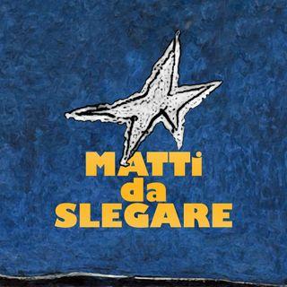 Matti da Slegare #0 - 03/05/2021
