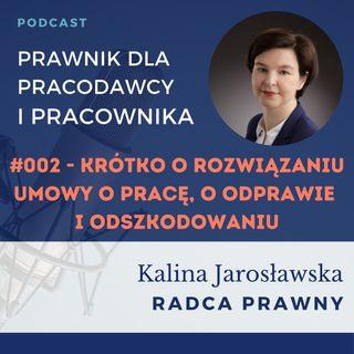 #002 PdPP – Krótko o rozwiązaniu umowy o pracę, o odprawie i odszkodowaniu