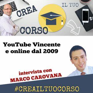 #STORIE 09: Marco Carovana (YouTube Vincente e creatore di corsi dal 2009)
