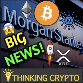 Morgan Stanley To Buy Crypto Exchange - Coinbase ADA & CFTC Settlement - Grayscale $45 Billion