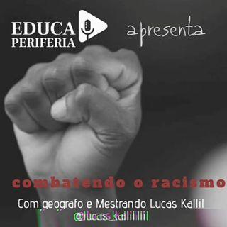 #1 - Combatendo o Racismo com Lucas Kallil