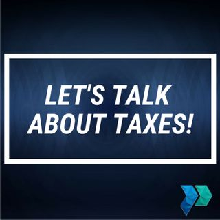 Let's Talk About Taxes! [Episode 23]