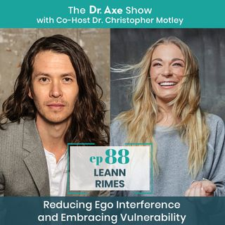 LeAnn Rimes: Reducing Ego Interference and Embracing Vulnerability