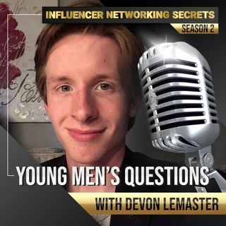 🎧 Season #2:17 Young Men's Questions ❔ with Devon LeMaster