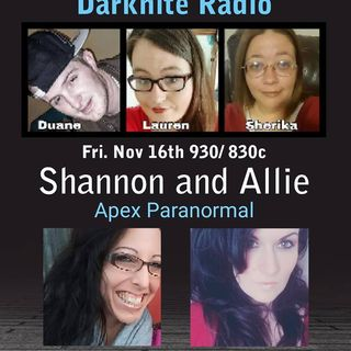 Darknite Radio Presents.. Shannon and Allie From Apex Paranormal