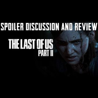 Last of Us Part 2 Discussion and Review