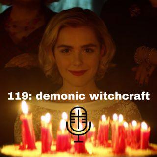 119: Demonic Witchcraft