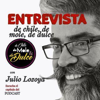 Entrevista de Chile, de dulce y de mole con Julio Lozoya