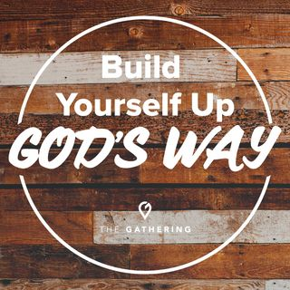 Build Yourself up God's Way- Holy Spirit pt. 7