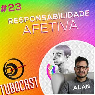 Tubocast #23 - Responsabilidade Afetiva