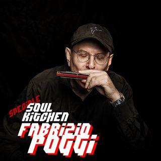 """Soul Kitchen - Speciale """"Un pomeriggio con Fabrizio Poggi"""""""