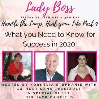 Handle the Lump, Heal your Life Part 9: Success for 2020 with special guest Jack Canfield