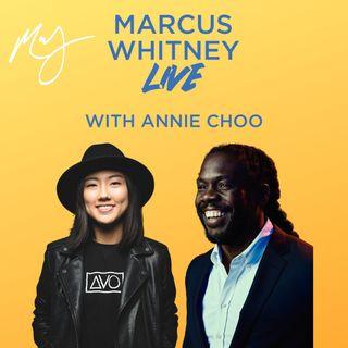 Marcus Whitney LIVE Ep. 30 - Annie Choo