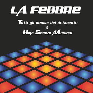 Tutti gli uomini del deficiente e High School Musical