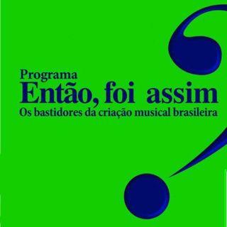 ENTÃO, FOI ASSIM - Ed. 54 - Samba em prelúdio - Baden Powell e Vinicius de Moraes