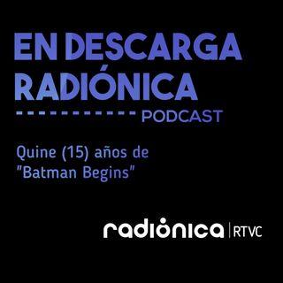"""Quince (15)  años de """"Batman Begins"""""""