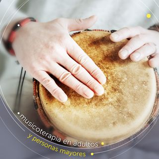 SE01 EP06 - Musicoterapia en adultos y personas mayores