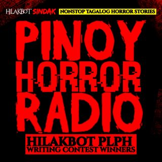 🔴 Nonstop Tagalog Horror Stories | Hilakbot PLPH Writing Contest Winners | Pinoy Horror Radio