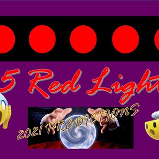 5 Red Lights - 2021 Predictions