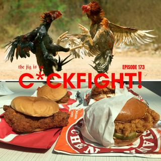 Episode 173: C*ckfight!
