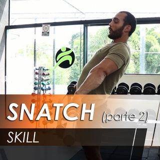 Snatch [Skill] [parte 2]