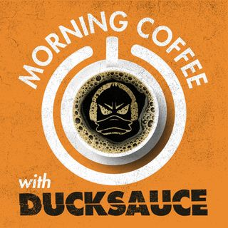 Morning Coffee With Ducksauce - Episode 002