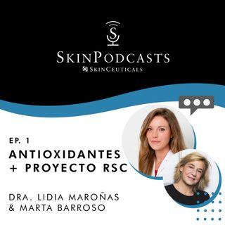 Capítulo 1: Qué son los antioxidantes & Proyecto RSC SkinCeuticals – Dra. Lidia Maroñas