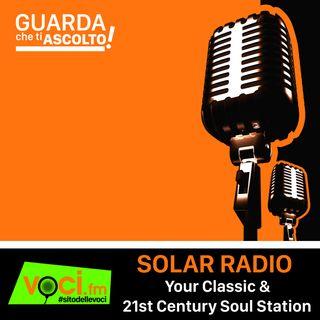 Clicca PLAY per GUARDA CHE TI ASCOLTO - SOLAR RADIO (Your Classic & 21st Century Soul Station)