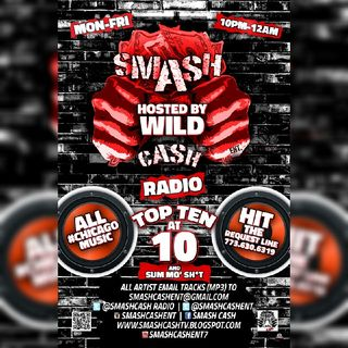 #SmashCashRadio Presents- Top Ten At 10p And Sum Mo 💩 Nov.17th