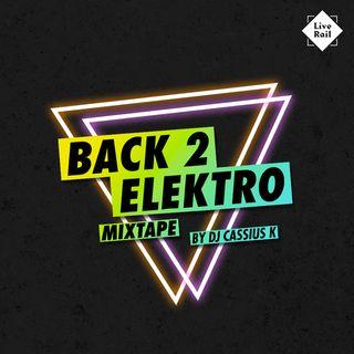 DJ Cassius K - Back 2 Elektro Mixtape