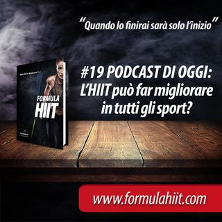 #19 FormulaHIIT.com | L'HIIT consente di migliorare in tutti gli sport?