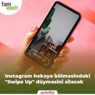 """Instagram hekayə bölməsindəki """"Swipe Up"""" düyməsini siləcək   Tam vaxtı #142"""