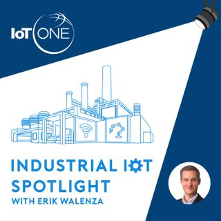 PTC x IoT ONE IIoT Spotlight Podcast EP048 - Balance your three legged stool for maximum equipment efficiency  - an interview with Preston J
