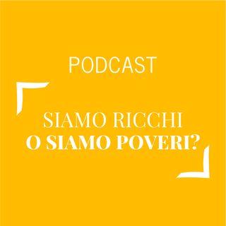 #392 - Siamo ricchi o siamo poveri? | Buongiorno Felicità!