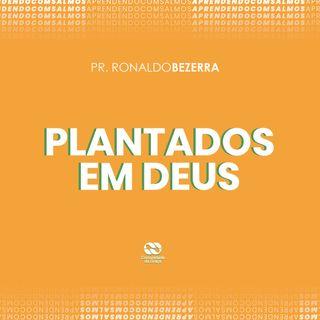 PLANTADOS EM DEUS // pr. Ronaldo Bezerra