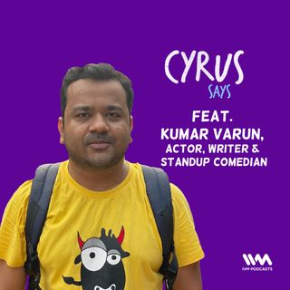 Ep. 566: feat. Kumar Varun