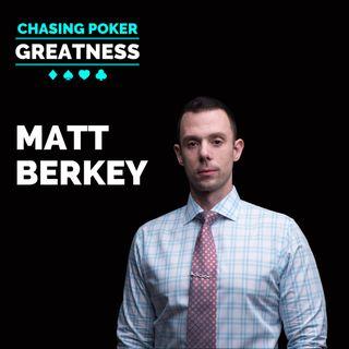 #124 Matt Berkey: Nose Bleed Cash Game Legend & Founder of Solve For Why