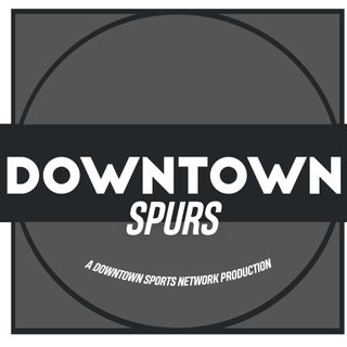 Downtown Spurs Podcast