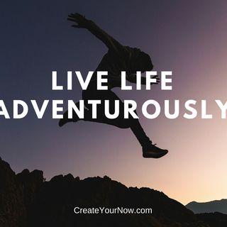 1249 Live Life Adventurously!