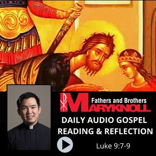 Luke 9:7-9, Daily Gospel Reading and Reflection