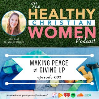 Episode 032: Making Peace ≠ Giving Up