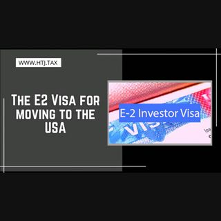 [ HTJ Podcast ] The E2 Visa for moving to the USA