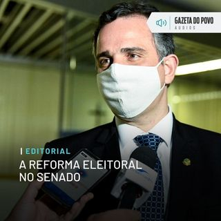 Editorial - A reforma eleitoral no Senado