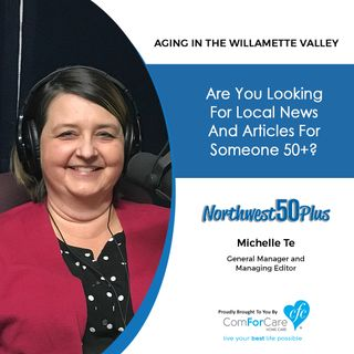 12/17/19: Michelle Te of Northwest50Plus | Local News and Articles for Those 50+ | Aging in the Willamette Valley with John Hughes