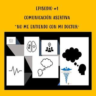 """Ep #1 """"Comunicación Asertiva"""""""