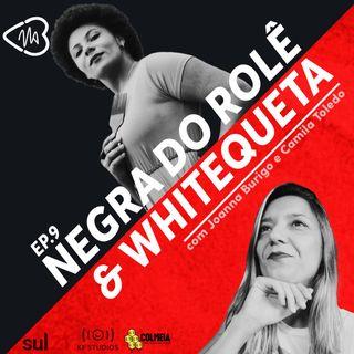 Coração na Boca ep.9: Negra do Rolê e Whitequeta