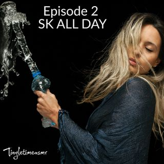 Episode 2 - SK's ALL DAY